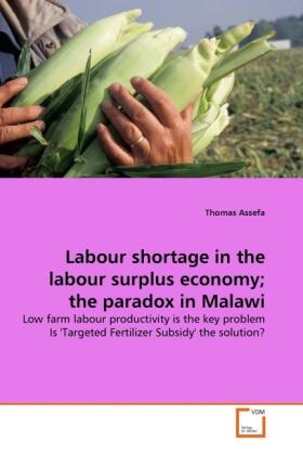 Labour shortage in the labour surplus economy; the paradox in Malawi | Buch | sack.de
