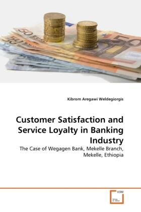 Aregawi Weldegiorgis | Customer Satisfaction and Service Loyalty in Banking Industry | Buch | sack.de