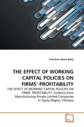 THE EFFECT OF WORKING CAPITAL POLICIES ON FIRMS' PROFITABILITY | Buch | sack.de