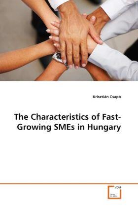 Csapó | The Characteristics of Fast-Growing SMEs in Hungary | Buch | sack.de