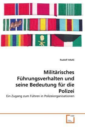 Militärisches Führungsverhalten und seine Bedeutung für die Polizei | Buch | sack.de