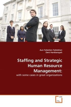 Faletehan / Hardiansyah | Staffing and Strategic Human Resource Management: | Buch | sack.de