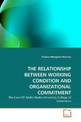 Mengistie Mamaru | THE RELATIONSHIP BETWEEN WORKING CONDITION AND ORGANIZATIONAL COMMITMENT | Buch | sack.de