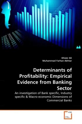 Determinants of Profitability: Empirical Evidence from Banking Sector   Buch   sack.de