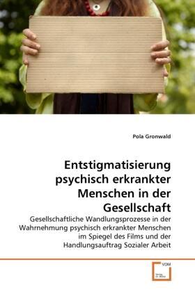 Entstigmatisierung psychisch erkrankter Menschen in der Gesellschaft   Buch   sack.de