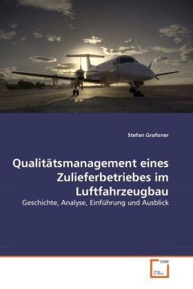 Grafoner   Qualitätsmanagement eines Zulieferbetriebes im Luftfahrzeugbau   Buch   sack.de