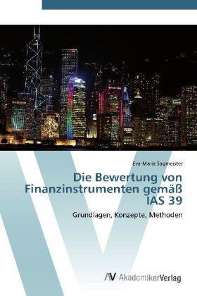 Die Bewertung von Finanzinstrumenten gemäß IAS 39 | Buch | sack.de