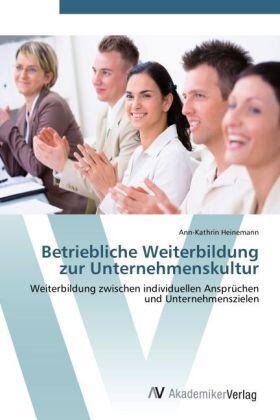Heinemann | Betriebliche Weiterbildung zur Unternehmenskultur | Buch | sack.de