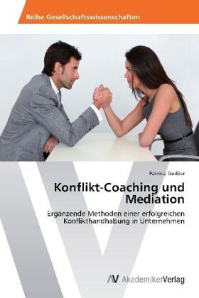 Geißler | Konflikt-Coaching und Mediation | Buch | sack.de