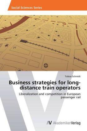 Schmidt | Business strategies for long-distance train operators | Buch | sack.de