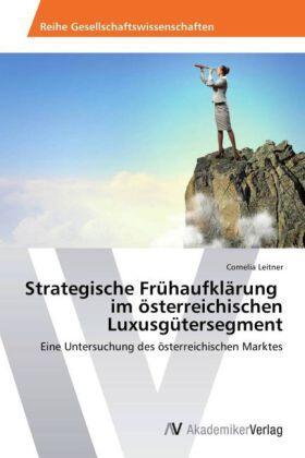 Leitner   Strategische Frühaufklärung im österreichischen Luxusgütersegment   Buch   sack.de