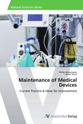 Hintermeier / Simic | Maintenance of Medical Devices | Buch | sack.de