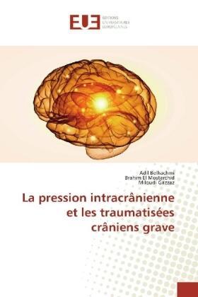 Belhachmi / El Mostarchid / Gazzaz | La pression intracrânienne et les traumatisées crâniens grave | Buch | sack.de