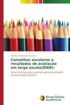 Rodrigues de Lima | Conselhos escolares e resultados de avaliação em larga escala(IDEB): | Buch | sack.de