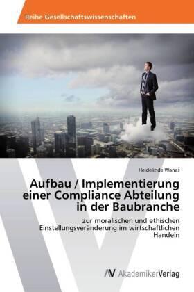 Wanas | Aufbau / Implementierung einer Compliance Abteilung in der Baubranche | Buch | sack.de