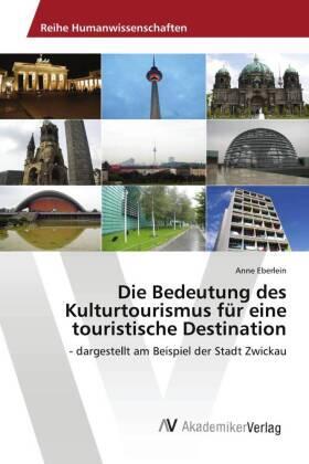 Die Bedeutung des Kulturtourismus für eine touristische Destination | Buch | sack.de