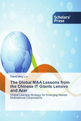 Liu | The Global M&A Lessons from the Chinese IT Giants Lenovo and Acer | Buch | sack.de