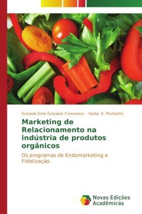 Graziano Cremonezi / Pizzinatto | Marketing de Relacionamento na indústria de produtos orgânicos | Buch | sack.de