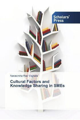 Vajjhala   Cultural Factors and Knowledge Sharing in SMEs   Buch   sack.de