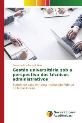 Lino Formigli Alves | Gestão universitária sob a perspectiva dos técnicos administrativos | Buch | sack.de