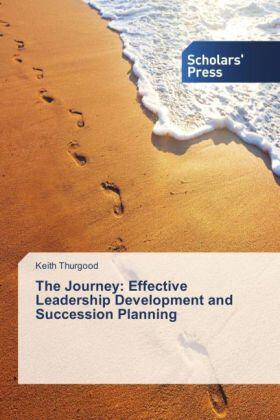 Thurgood | The Journey: Effective Leadership Development and Succession Planning | Buch | sack.de