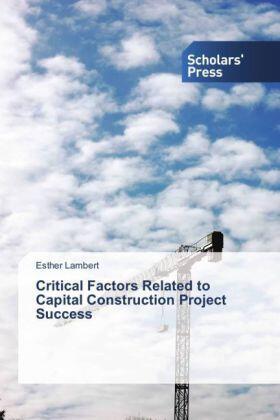 Lambert | Critical Factors Related to Capital Construction Project Success | Buch | sack.de