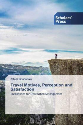 Gnanapala | Travel Motives, Perception and Satisfaction | Buch | sack.de