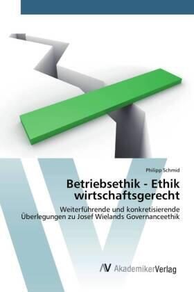 Schmid | Betriebsethik - Ethik wirtschaftsgerecht | Buch | sack.de