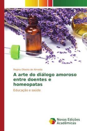 A arte do diálogo amoroso entre doentes e homeopatas | Buch | sack.de