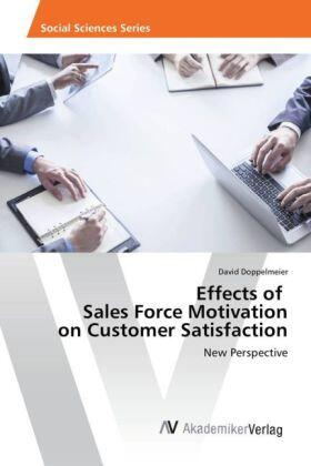 Doppelmeier | Effects of Sales Force Motivation on Customer Satisfaction | Buch | sack.de