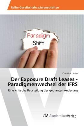 Der Exposure Draft Leases - Paradigmenwechsel der IFRS   Buch   sack.de