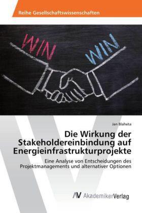 Blaheta | Die Wirkung der Stakeholdereinbindung auf Energieinfrastrukturprojekte | Buch | sack.de