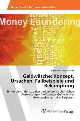 Geldwäsche: Konzept, Ursachen, Fallbeispiele und Bekämpfung | Buch | sack.de
