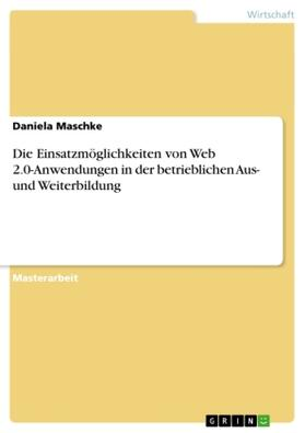 Die Einsatzmöglichkeiten von Web 2.0-Anwendungen in der betrieblichen Aus- und Weiterbildung | Buch | sack.de