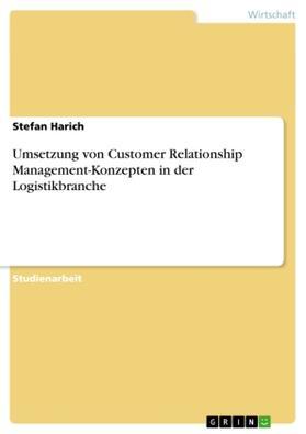 Umsetzung von Customer Relationship Management-Konzepten in der Logistikbranche | Buch | sack.de