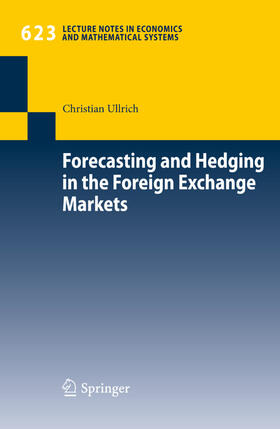 Ullrich   Forecasting and Hedging in the Foreign Exchange Markets   Buch   sack.de
