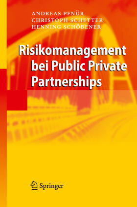 Pfnür / Schöbener / Schetter | Risikomanagement bei Public Private Partnerships | Buch | sack.de