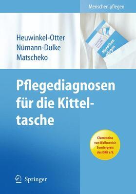 Heuwinkel-Otter / Nümann-Dulke / Matscheko | Pflegediagnosen für die Kitteltasche | Buch | sack.de