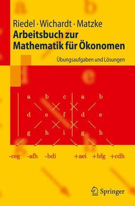 Riedel / Wichardt / Matzke | Arbeitsbuch zur Mathematik für Ökonomen | Buch | sack.de