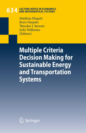 Ehrgott / Naujoks / Wallenius | Multiple Criteria Decision Making for Sustainable Energy and Transportation Systems | Buch | sack.de