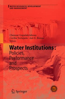 Gopalakrishnan / Tortajada / Biswas | Water Institutions: Policies, Performance and Prospects | Buch | sack.de