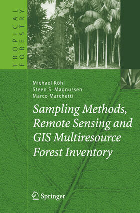 Köhl / Magnussen / Marchetti | Sampling Methods, Remote Sensing and GIS Multiresource Forest Inventory | Buch | sack.de