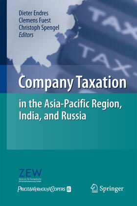 Endres / Fuest / Spengel   Company Taxation in the Asia-Pacific Region, India, and Russia   Buch   sack.de