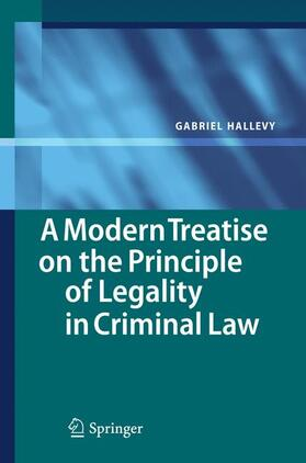 Hallevy   A Modern Treatise on the Principle of Legality in Criminal Law   Buch   sack.de