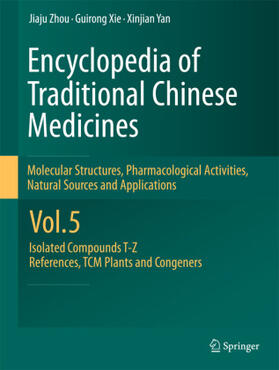 Zhou / Xie / Yan   Encyclopedia of Traditional Chinese Medicines - Molecular Structures, Pharmacological Activities, Natural Sources and Applications. Vol.5   Buch   sack.de
