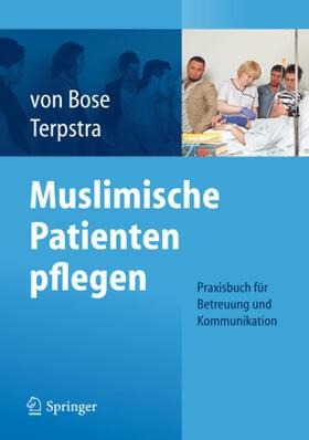 Bose / Terpstra | Muslimische Patienten pflegen | Buch | sack.de