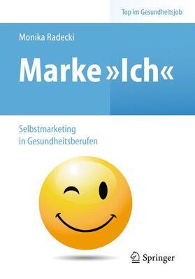 Radecki | Radecki, M: Marke >Ich< - Selbstmarketing/Gesundheitsberufen | Buch | sack.de
