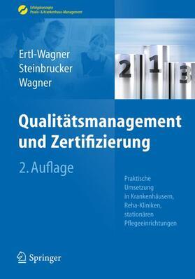 Ertl-Wagner / Wagner / Steinbrucker | Qualitätsmanagement und Zertifizierung | Buch | sack.de
