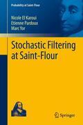 El Karoui / Pardoux / Yor |  Stochastic Filtering at Saint-Flour | Buch |  Sack Fachmedien