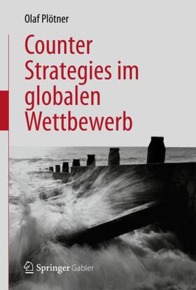 Plötner | Counter Strategies im globalen Wettbewerb | Buch | sack.de